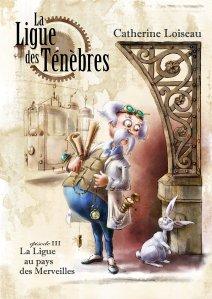ligue-des-tenebres-3-ligue-pays-merveilles-catherine-loiseau