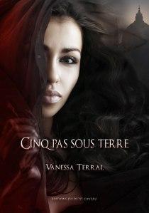 Cinq pas sous Terre Vanessa Terral